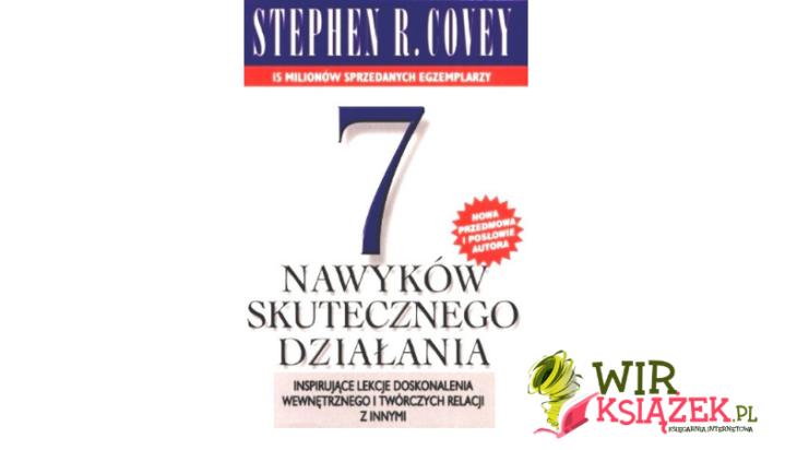 7 nawyków skutecznego działania. Stephen R. Covey