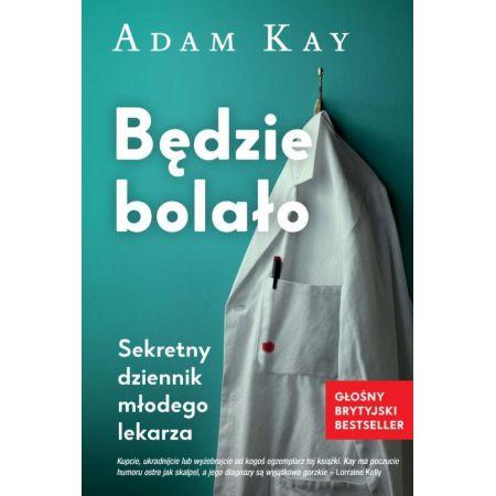 Ksiązka tygodnia - Będzie Bolało - Adam Kay