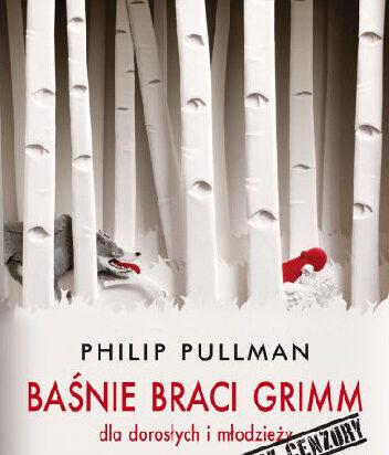 Baśnie braci Grimm bez cenzury [Książka Tygodnia]