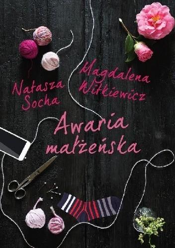 """""""Awaria małżeńska"""" autorstwa dwóch bardzo znanych polskich pisarek"""