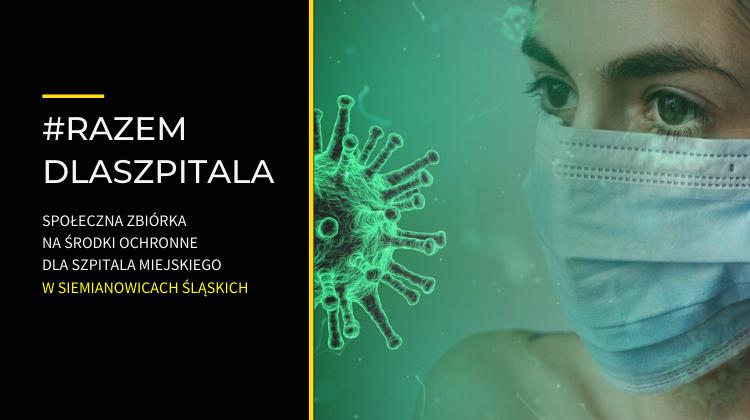 Społeczna zbiórka pieniędzy dla Szpitala Miejskiego w Siemianowicach Śląskich