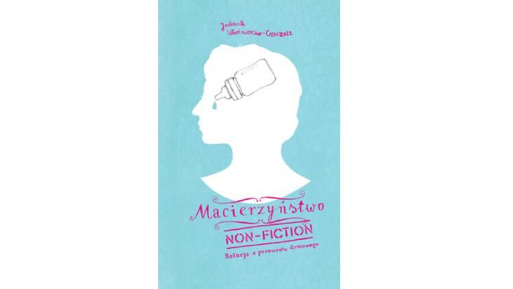 Macierzyństwo non-fiction