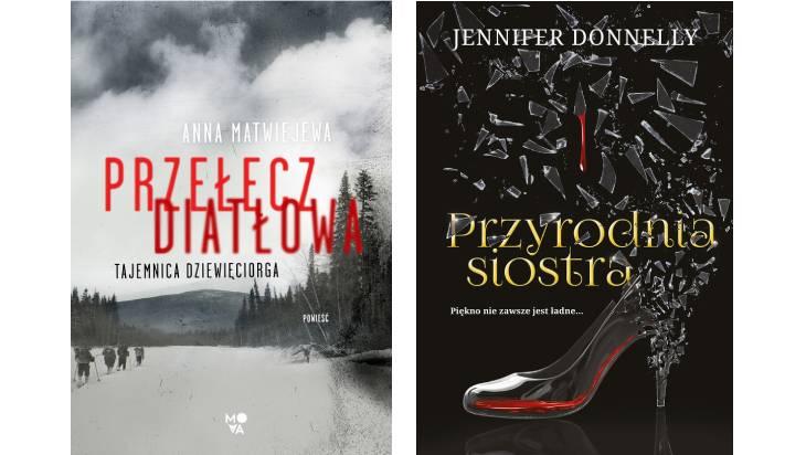 Anna Matwiejewa: Przełęcz Diatłowa oraz Jennifer Donnelly: Przyrodnia siostra