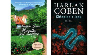 Katarzyna Janus: Wszystko jest możliwe oraz Harlan Coben: Chłopiec z lasu