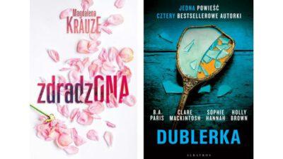 Magdalena Krauze: Zdradzona oraz Holly Brown: Dublerka