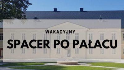 Pałac Donnersmarcków zaprasza [Wakacyjne zwiedzanie]