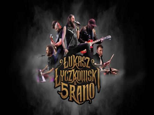 Łukasz Łyczkowski & 5 Rano w SCK-Bytków