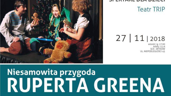 """""""Niesamowite przygody Ruperta Greena"""" – spektakl dla dzieci w wykonaniu Teatru TRIP."""